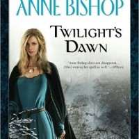 Giveaway: 4 copies of Twilight&#8217;s Dawn by Anne Bishop