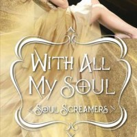 Review: With All My Soul by Rachel Vincent (Soul Screamers #7)