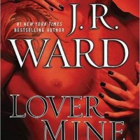 Review: Lover Mine by J.R. Ward (BDB #8)