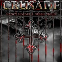 Review: Crusade by Nancy Holder &amp; Debbie Vigui