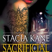 Early Review: Sacrificial Magic by Stacia Kane (Downside Ghosts #4)
